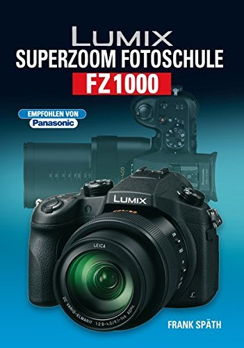 Lumix Superzoom Fotoschule FZ1000 by Unknown(2015-04)