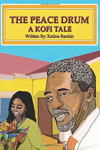 The Peace Drum: A Kofi Tale
