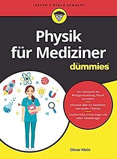 Physik für Mediziner für Dummies (German Edition)