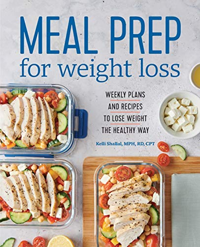 Compare Textbook Prices for Meal Prep for Weight Loss: Weekly Plans and Recipes to Lose Weight the Healthy Way  ISBN 9781641525442 by Kelli Shallal, RD