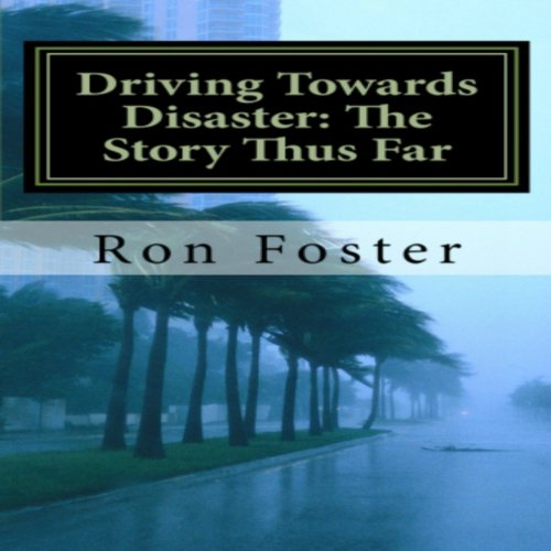 Driving Towards Disaster audiobook cover art