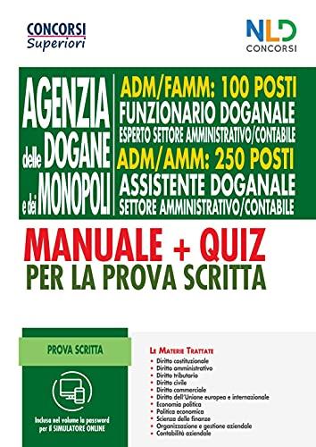 Oncorso 100 Posti Funzionari Doganali + 250 Posti Assistente doganale - Manuale + Quiz Completi Per La Prova Scritta