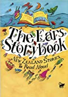 The Ears Storybook: New Zealand Stories To Read Aloud 1869412044 Book Cover