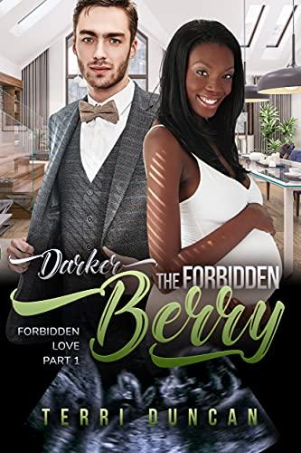 Darker The Forbidden Berry: BWWM, Forbidden Pregnancy, Billionaire Romance (Forbidden Love Book 1) by [Terri Duncan, BWWM Club]