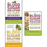 blood sugar solution collection 3 books set by mark hyman (10-day detox diet: activate your body's natural ability to burn fat and lose up to 10lbs in 10 days, the blood sugar solution: the bestsellin
