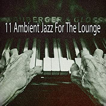 11 Ambient Jazz for the Lounge