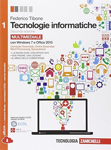 Tecnologie informatiche. Comunicare con il computer. Con espansione online. Per le Scuole superiori: Vol. 1
