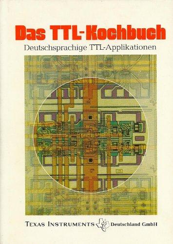 Das TTL - Kochbuch. Deutschsprachige TTL- Applikationen