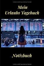 Mein Urlaubs Tagebuch: Reisejournal fuer den Urlaub   Notizbuch als Geschenk   Reisetagebuch zum selber schreiben