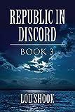 REPUBLIC IN DISCORD: BOOK 3