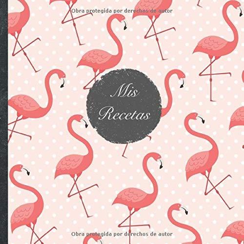 """Mis Recetas: Mi libro de recetas • Libro de cocina personalizado para escribir 100 recetas • 21 x 21 cm • Cuaderno para completar • diseño """"102 ... sus mejores recetas en este libro de cocina!"""