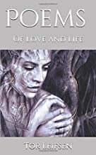 Poems of Love and Life: By Tor Leifsen
