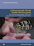 Lebensenergie durch Sanfte Bioenergetik: Die Schmetterlingsmassage und weitere körpertherapeutische Behandlungsmethoden (Neue Wege für Eltern und Kind)