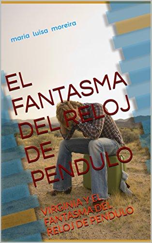 EL FANTASMA DEL RELOJ DE PENDULO: EL FANTASMA DEL RELOJ DE PENDULO