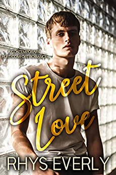 Street Love: A contemporary standalone hurt/comfort romance by [Rhys Everly]