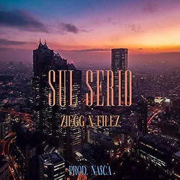 Sul Serio (feat. Na$ca & Filez)