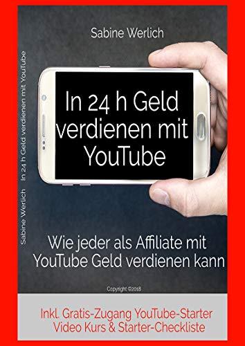 In 24 h Geld verdienen mit YouTube: Wie jeder als Affiliate mit...