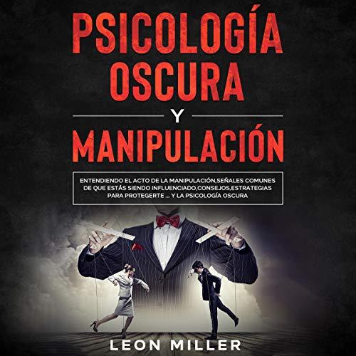 Psicología Oscura y Manipulación [Dark Psychology and Manipulation] cover art