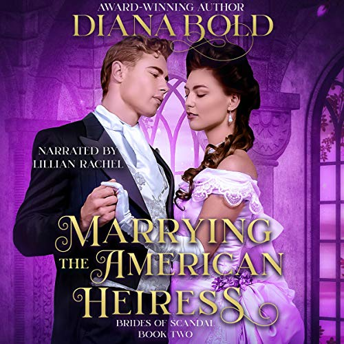 Marrying the American Heiress: A Victorian Historical Romance Titelbild