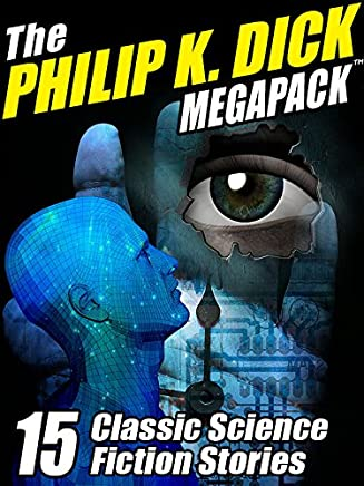 The Philip K. Dick MEGAPACK ®: 15 Classic Science Fiction Stories (English Edition)