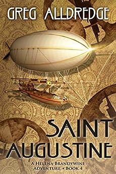 Saint Augustine: A Helena Brandywine Adventure by [Greg Alldredge]