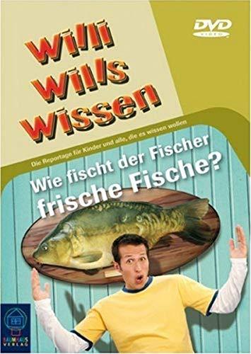 Willi will's wissen: Wie fischt der Fischer frische Fische?