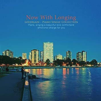Now with longing