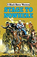Stage to Nowhere (Black Horse Western: Benedict and Brazos)