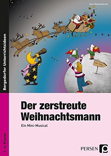 Der zerstreute Weihnachtsmann: Ein Mini-Musical (1. bis 4. Klasse)
