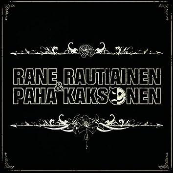 Rane Rautiainen & Paha Kaksonen