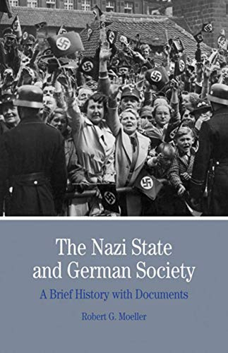 The Nazi State and German Society: A Brief History With...