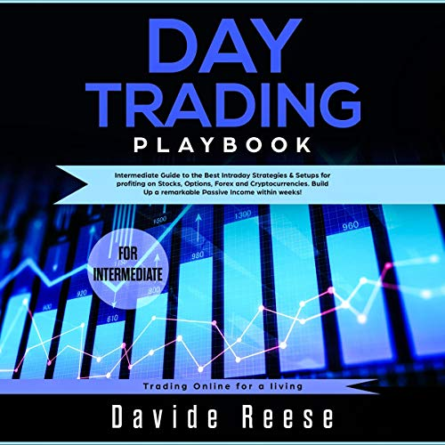 Day Trading Playbook: Intermediate Guide to the Best Intraday Strategies & Setups for Profiting on Stocks, Options, Forex and Cryptocurrencies                   Written by:                                                                                                                                 David Reese                               Narrated by:                                                                                                                                 Dalton Reuter                      Length: 2 hrs and 59 mins     Not rated yet     Overall 0.0