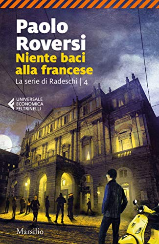 Niente baci alla francese (La serie di Radeschi Vol. 4)
