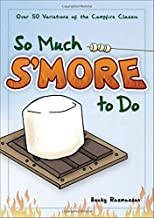 Download Book So Much S'more to Do: Over 50 Variations of the Campfire Classic (Fun & Simple Cookbooks) PDF
