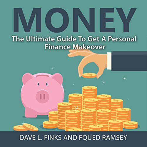Money: The Ultimate Guide to Get a Personal Finance Makeover audiobook cover art