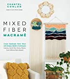 Mixed Fiber Macramé: Create Handmade Home Décor with Unique, Modern Techniques Featuring Colorful Wool Roving, Ribbons, Cords, Raffia and Rattan Baskets