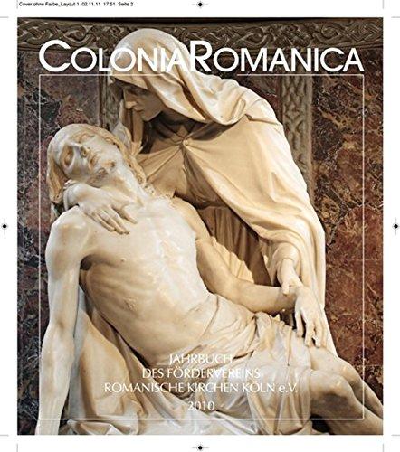 Colonia Romanica XXV 2010: Die Romanischen Kirchen im Historismus, Band 1