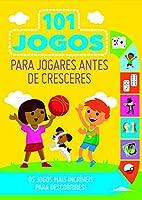 101 Jogos para Jogares Antes de Cresceres (Portuguese Edition)