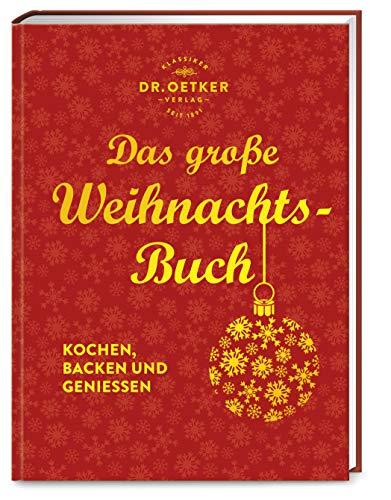 Das große Weihnachtsbuch: Kochen, Backen und Geniessen