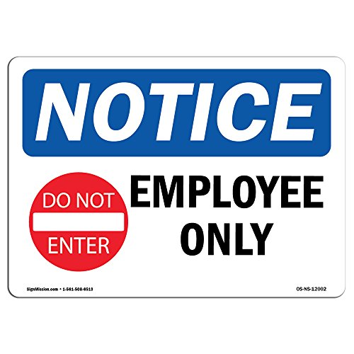 OSHA Notice Sign - Employees Only Sign with Symbol | Vinyl Label Decal | Protect Your Business, Construction Site, Warehouse | Made in The USA