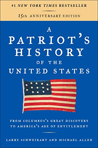 Compare Textbook Prices for A Patriot's History of the United States: From Columbus's Great Discovery to America's Age of Entitlement, Revised Edition Revised, Updated Edition ISBN 9781595231154 by Schweikart, Larry,Allen, Michael