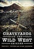 Graveyards of the Wild West: Arizona (America Through Time)