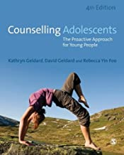 Counselling Adolescents: The Proactive Approach for Young People by Kathryn Geldard David Geldard Rebecca Yin Foo(2015-11-04)