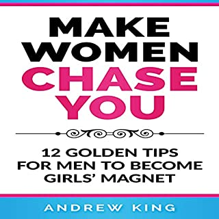 Make Women Chase You     12 Golden Tips for Men to Become Girls' Magnet              By:                                                                                                                                 Andrew King                               Narrated by:                                                                                                                                 Benjamin Allen                      Length: 3 hrs and 2 mins     20 ratings     Overall 5.0