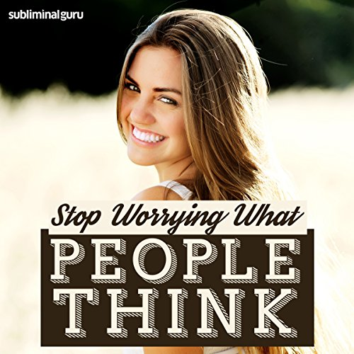 Stop Worrying What People Think cover art
