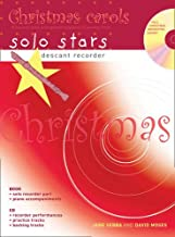 Christmas Carols Descant Recorder : 10 Favourite Carols Arranged With Piano Accompaniments and Playalong Cd (Solo Stars)