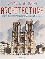 Studio 56 recommends urban sketcher and artist, Liz Steel's 5-Minute Sketching -- Architecture. Learn  to understand and reproduce real-life perspective.