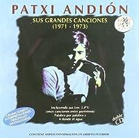 Sus Grandes Canciones (1971-1973) by Patxi Andi?n