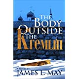 The Body Outside the Kremlin: A Novel (English Edition)