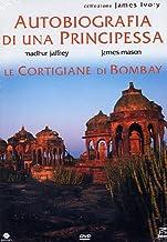 Autobiografia Di Una Principessa / Le Cortigiane Di Bombay [Italia] [DVD]
